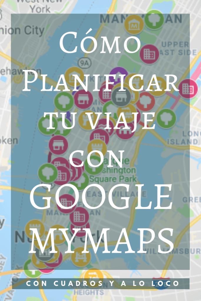 Pin para Pinterest sobre Cómo planificar tu viaje con Google My Maps de Con cuadros y a lo loco.