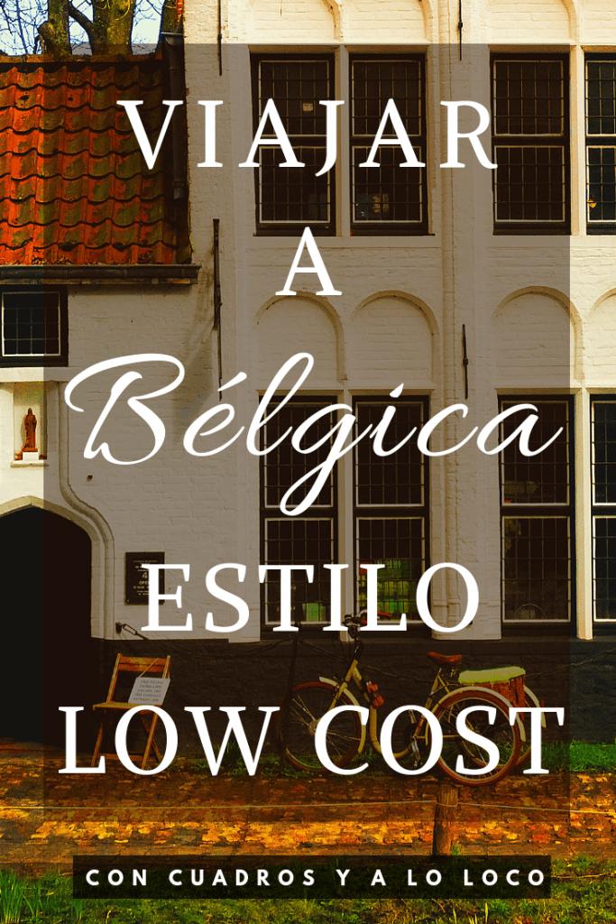 Pin para Pinterest sobre Presupuesto low cost para viajar a Bélgica de Con cuadros y a lo loco.