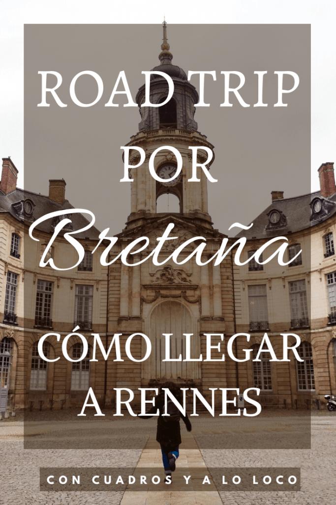 Pin para Pinterest sobre Ruta por la Bretaña francesa cómo llegar a Rennes de Con cuadros y a lo loco