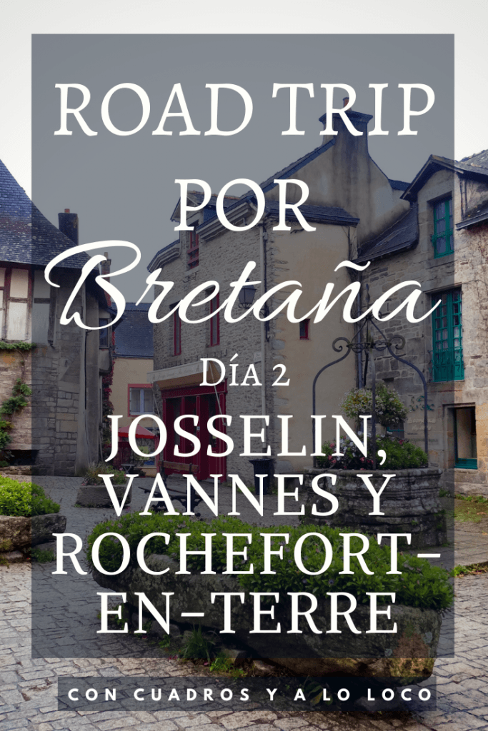 Pin sobre Road trip por Bretaña Josselin Vannes y Rochefort-en-Terre de Con cuadros y a lo loco