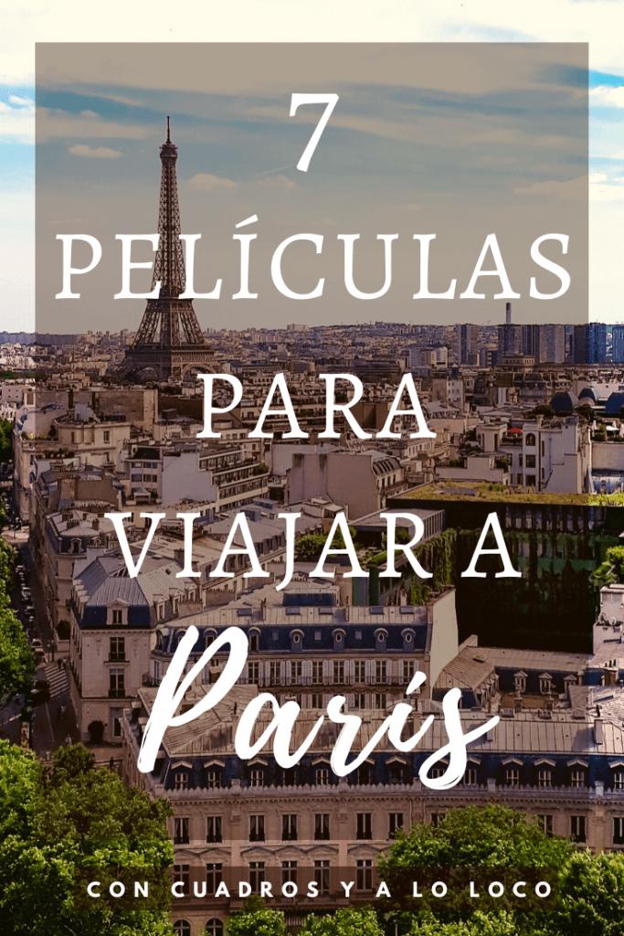 Pin de 7 películas para viajar a París de Con cuadros y a lo loco.