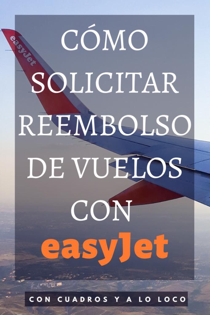 Como solicitar reembolso de vuelos con easyJet pin de Con cuadros y a lo loco