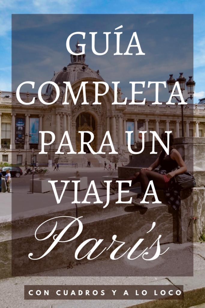 Pin sobre Guía completa para un viaje a París de Con cuadros y a lo loco