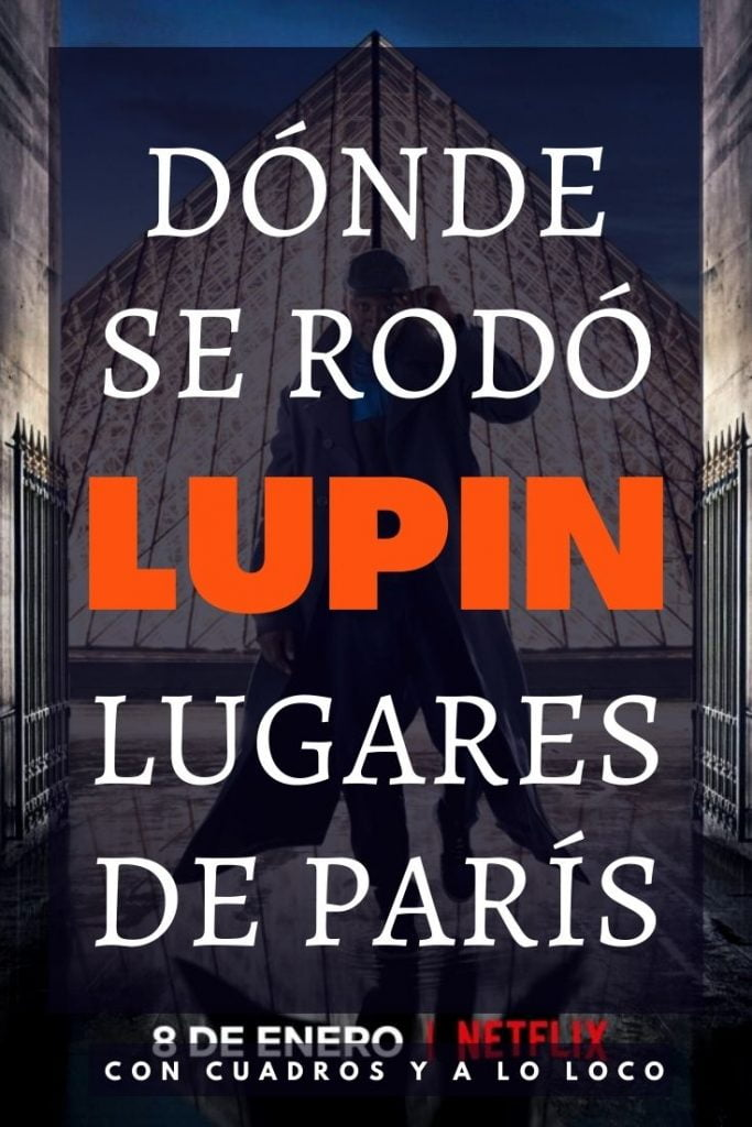 Pin sobre localizaciones de LUPIN en París de Con cuadros y a lo loco